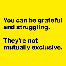 grateful and struggle